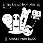 Little Bands That Matter Vol. 2
