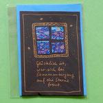 Klappkarte 3 mit Spruch, + farbiger Umschlag, 6 € zzgl. Versand