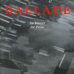 Julius Röntgen (1855-1932): Ballade for piano, edited by Michael van Krücker
