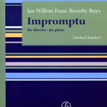 Jan Brandts Buys (1868-1933): Impromptu for piano, edited by Michael van Krücker