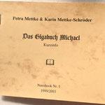 Petra Mettke, Karin Mettke-Schröder/Das Gigabuch Michael/Nanobook Nr. 1/1999/Einband von 2003