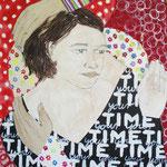 Your Time, 70 cm x 50 cm  Mischtechnik auf Nessel, 555 €
