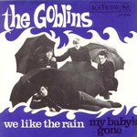 THE GOBLINS: 1967 We Like The Rain / My Baby's Gone (RCA 47-9764)