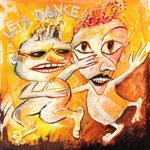 2007 Let's dance  Acryl/Öl auf Leinwand 80x80 cm