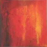 2006 Entfacht Acryl auf Leinwand 80x80 cm