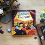 """Pappbilderbuch """"Gute Nacht Stuttgart"""", erschienen beim Loewe Verlag, im Buchhandel erhältlich"""