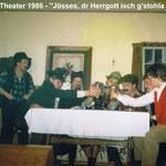 Theaterspiel 1986 - Jösses, dr Herrgott isch g'stohla !