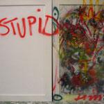 """""""Stupid"""" Acryl, Leinwand 2,00x 2,00"""