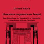 Daniela Rutica: Kleopatras vergessener Tempel