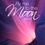 Fly Me To The Moon. In seinem Bann