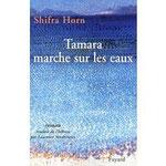 Tamara Marche Sur Les Eaux - Shifra Horn