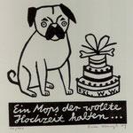 Stangl, Katrin . Köln. Holzschnitt. 2009 Auflage 100. Blatt 200 x 150 mm. Platte 105 x 100 mm. Ein Mops, der wollte Hochzeit halten. 001