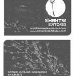 SÍMIENTES EDITORES. Diseño gráfico: Julio Antonio Blasco, Sr. López. Diseño de marca y aplicaciones: tarjetas, adhesivos, felicitación navideña, sello y sobre. Símientes Editores, 2012. http://www.simienteseditores.com/