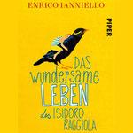 Das Wundersame Leben des Isidoro Raggiola - Enrico Ianniello - Piper - kulturmaterial