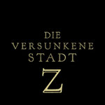 Die versunkene Stadt Z - ArtHaus Studiocanal - kulturmaterial