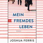 Mein Fremdes Leben - Joshua Ferris - btb - kulturmaterial