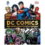 DC Comics Superhelden Lexikon - Dorling Kindersley - kulturmaterial