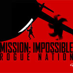 Mission Impossible 5 Rogue Nation - Paramount - kulturmaterial
