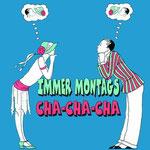 Immer Montags CHa Cha Cha, Nadja, Konzertdirektion Landgraf