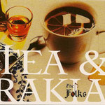 The Folks, Tea & Rakia 2011