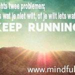 spreuken hardlopen Mindful Hardloop Spreuken   Mindful Run Nederland. Mindfulness  spreuken hardlopen