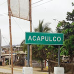 sind wir doch tatsächlich schon in Acapulco