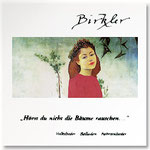 """""""Hörst Du nicht die Bäume rauschen…"""", 1. Birkler-CD, 1996"""