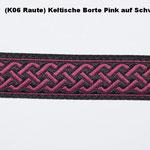 ( K6 Raute) Keltische Borte Pink auf Schwarz.