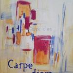 Carpe Diem   40x50 cm                                                             40,00€