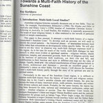 Ray Kerkhove 'Towards a Multi-Faith History of the Sunshine Coast,' Australian Religion Studies Review (AASR) Vol.17: No.1 Autumn 2004 24 pp (pp. 69-93)