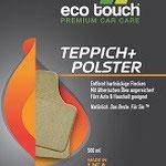 Etikett: Eco Touch Teppich und Polster: entfernt hartnäckige Flecken, mit ätherischen Ölen angereichert, für Auto und Haushalt. Natürlich. Das Beste. Für Sie.