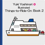 Yuki Yoshinori's illustrated Things-to-Ride-On Book2