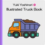 Yuki Yoshinori's illustrated Truck Book