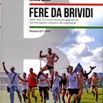 Maggio 2012. Libro FERE DA BRIVIDI. Ternana 2011-12