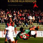 Giugno 2011. Libro Riccardo Zampagna Il calcio alla rovescia