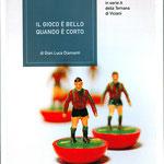 2010. IL GIOCO E' BELLO QUANDO E' CORTO