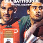 Luglio 2004. LA STAGIONE DEL BATTICUORE. Cifre,eventi,notizie,curiosità sulla Ternana 2003-04