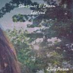 Elodie Pereira - Sometimes I dream instead (2019) Mastering