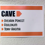 CAVE - Sylvain Poncet -Jean-Marc Foulon - Toy Aagma