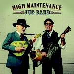 High Maintenance Jug Band: self-titled