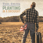 Tom Smith: Planting in a Drought