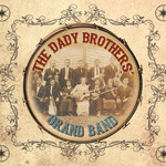 The Dady Brothers: The Dady Brothers' Grand Band