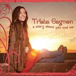 Trisha Gagnon: A Story About You and Me