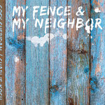Cosy Sheridan and Charlie Koch: My Fence and My Neighbor