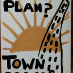 town plan - town scam - not here, no way!
