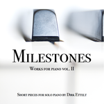 MILESTONES - Works for Piano vol. 2