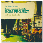 ITC STUDIO 05 「Green on peace Cafe & Bar BGM PROJECT」