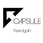 CAPSULE - Feel Again