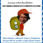 Le Feuilleton de la semaine : Les Tribulations d'un acheteur breton Leclerc en Inde