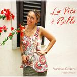 La Vita è Bella - Vanessa Gerkens